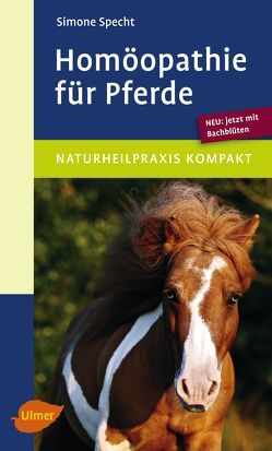 Homöopathie für Pferde von Specht,  Simone