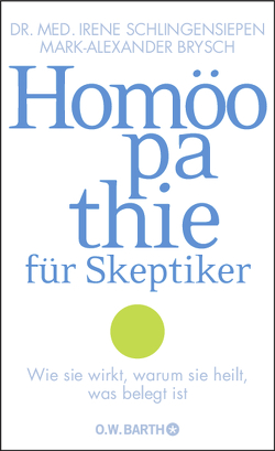 Homöopathie für Skeptiker von Brysch,  Mark Alexander, Schlingensiepen,  Irene