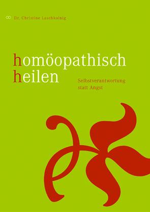 Homöopathisch heilen von Laschkolnig,  Christine