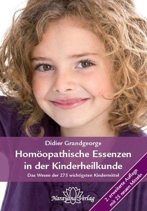 Homöopathische Essenzen in der Kinderheilkunde von Grandgeorge,  Didier