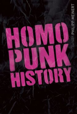 Homopunk History von Meinert,  Philipp
