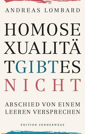Homosexualität gibt es nicht von Lombard,  Andreas