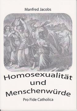 Homosexualität und Menschenwürde von Jacobs,  Manfred