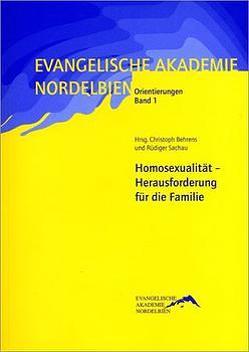 Homosexualität – Herausforderung für die Familie von Behrens,  Christoph, Sachau,  Rüdiger