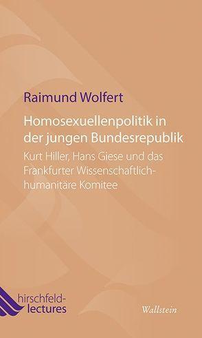 Homosexuellenpolitik in der jungen Bundesrepublik von Wolfert,  Raimund