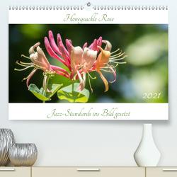 Honeysuckle Rose – Jazz-Standards ins Bild gesetzt (Premium, hochwertiger DIN A2 Wandkalender 2021, Kunstdruck in Hochglanz) von Rohwer,  Klaus