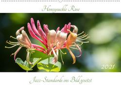 Honeysuckle Rose – Jazz-Standards ins Bild gesetzt (Wandkalender 2021 DIN A2 quer) von Rohwer,  Klaus