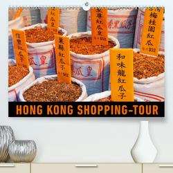 Hong Kong Shopping-Tour (Premium, hochwertiger DIN A2 Wandkalender 2021, Kunstdruck in Hochglanz) von Ristl,  Martin