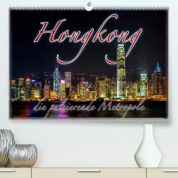 Hongkong, die pulsierende Metropole (Premium, hochwertiger DIN A2 Wandkalender 2021, Kunstdruck in Hochglanz) von Gödecke,  Dieter