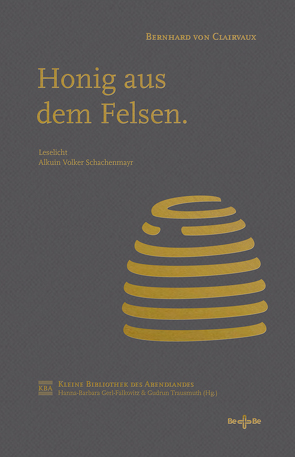 Honig aus dem Felsen von Gerl-Falkovitz,  Hanna-Barbara, Schachenmayr,  Alkuin Volker, Trausmuth,  Gudrun, von Clairvaux,  Bernhard