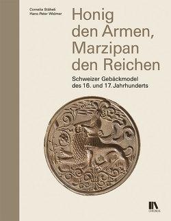 Honig den Armen, Marzipan den Reichen von Stäheli,  Cornelia, Widmer,  Hans-Peter