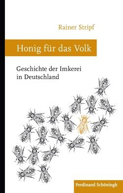 Honig für das Volk von Stripf,  Rainer