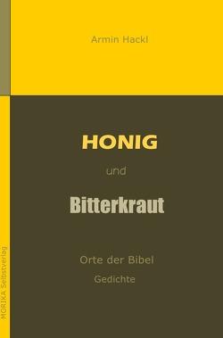 Honig und Bitterkraut von Hackl,  Armin