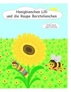 Honigbienchen Lilli und die Raupe Borstelienchen von Hentschel,  Sigrid, Stach,  Detlev