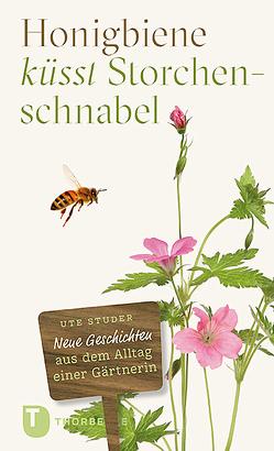 Honigbiene küsst Storchschnabel von Studer,  Ute