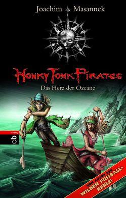 Honky Tonk Pirates – Das Herz der Ozeane von Bieling,  Susann, Masannek,  Joachim