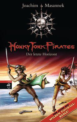 Honky Tonk Pirates – Der letzte Horizont von Bieling,  Susann, Masannek,  Joachim