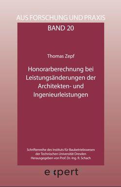Honorarberechnung bei Leistungsänderungen der Architekten- und Ingenieurleistungen von Zepf,  Thomas