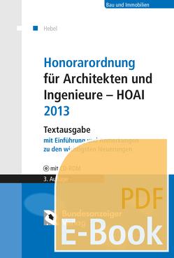 Honorarordnung für Architekten und Ingenieure – HOAI 2013 (E-Book) von Hebel,  Johann Peter