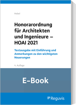 Honorarordnung für Architekten und Ingenieure – HOAI 2021 (E-Book) von Hebel,  Johann Peter