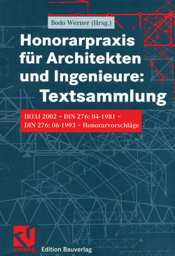 Honorarpraxis für Architekten und Ingenieure: Textsammlung von Werner,  Bodo