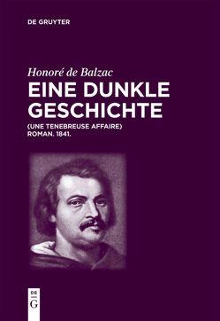 Honoré de Balzac, Eine dunkle Geschichte von Balzac,  Honoré de, Lacchè,  Luigi, Tschilschke,  Christian von