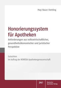 Honorierungssystem für Apotheken von Bauer,  Cosima, Dettling,  Heinz-Uwe, May,  Uwe