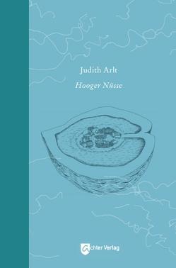 Hooger Nüsse von Judith,  Arlt