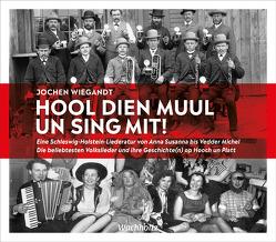 Hool dien Muul un sing mit! von Wiegandt,  Jochen