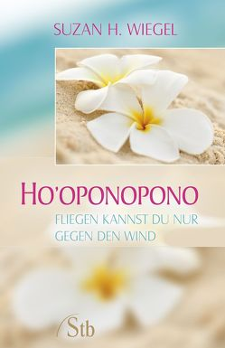 Ho'oponopono von Wiegel,  Suzan H.