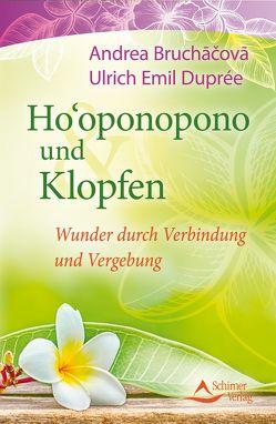 Ho'oponopono und Klopfen von Bruchacova,  Andrea, Duprée,  Ulrich Emil