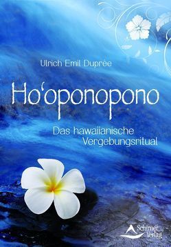 Ho'oponopono von Duprée,  Ulrich Emil