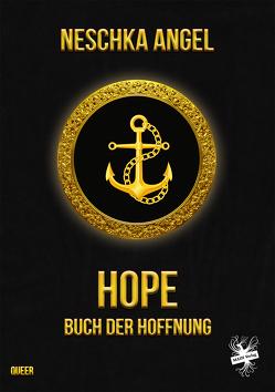 Hope – Buch der Hoffnung von Angel,  Neschka