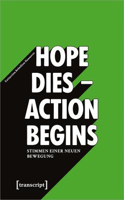 »Hope dies – Action begins«: Stimmen einer neuen Bewegung