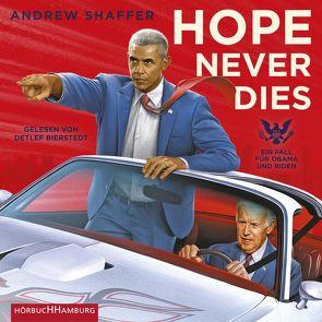 Hope Never Dies von Bierstedt,  Detlef, Bonné,  Eva, Shaffer,  Andrew