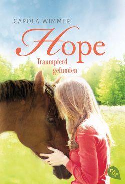 Hope – Traumpferd gefunden von Wimmer,  Carola