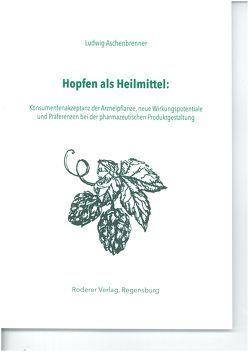 Hopfen als Heilmittel von Ludwig,  Aschenbrenner