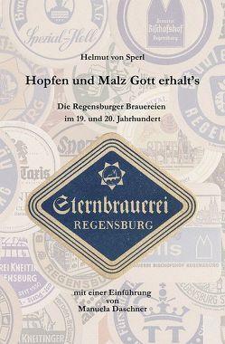 Hopfen und Malz, Gott erhalt´s von Daschner,  Manuela, von Sperl,  Helmut