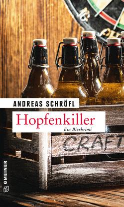 Hopfenkiller von Schröfl,  Andreas