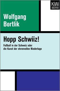 Hopp Schwiiz! von Bortlik,  Wolfgang