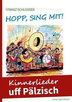 Hopp, sing mit! von Schlosser,  Franz