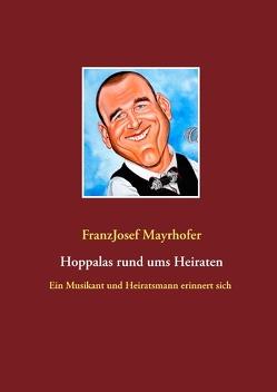 Hoppalas rund ums Heiraten von Mayrhofer,  FranzJosef