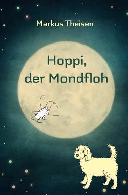 Hoppi, der Mondfloh von Theisen,  Markus
