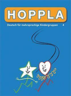 Hoppla 4, Deutsch für fremdsprachige Kindergruppen von Autorenteam