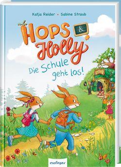 Hops & Holly: Die Schule geht los! von Reider,  Katja, Straub,  Sabine