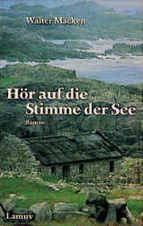 Hör auf die Stimme der See von Macken,  Walter, Schnack,  Elisabeth