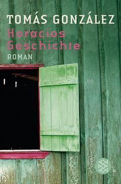 Horacios Geschichte von González,  Tomás, Loschütz,  Gert, Schultze Kraft,  Peter, Weiz,  Jan