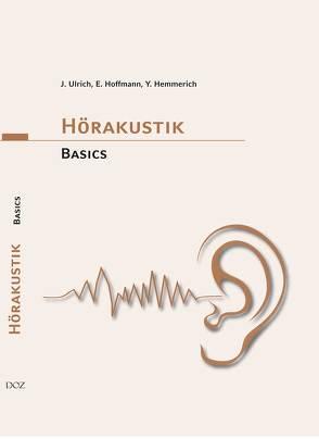Hörakustik Basics von Hemmerich,  Yvonne, Hoffmann,  Eckhard, Ulrich,  Jens