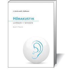 Hörakustik Lernen + Wissen, Band 1 von Hoffmann,  Eckhard, Ulrich,  Jens