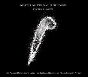 Hörbuch: Wörter die der Nacht gehören von Kratzl,  Karl Ferdinand, Leder,  Erwin, Mayer,  Max, Patton,  Andreas, Vötter,  Joachim J